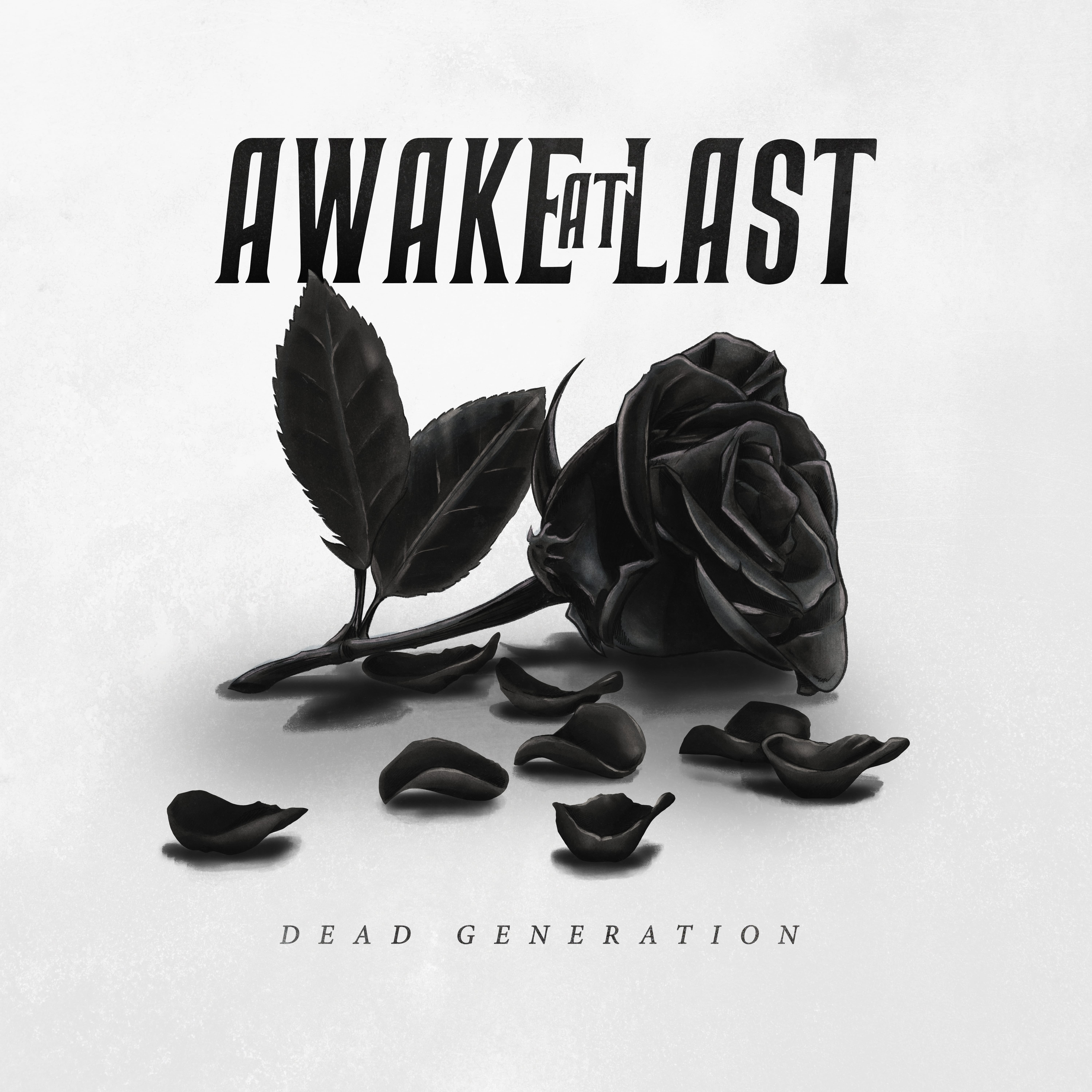 """Awake At Last – """"Dead Generation"""" – OUT NOW!"""
