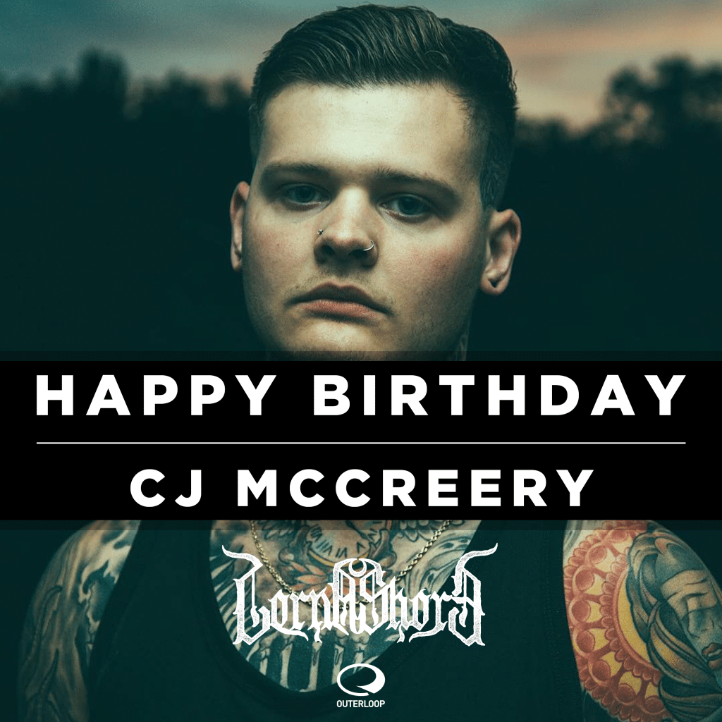 Happy Birthday, CJ McCreery! - Lorna Shore - Outerloop Records