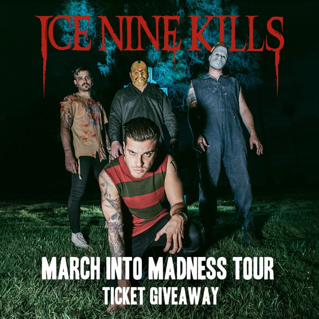Win Tickets to Ice Nine Kills' March Into Madness Tour!