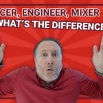 What's the Difference Between the Producer, Engineer, and Mixer?