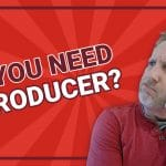 Do You Need to Hire a Producer?