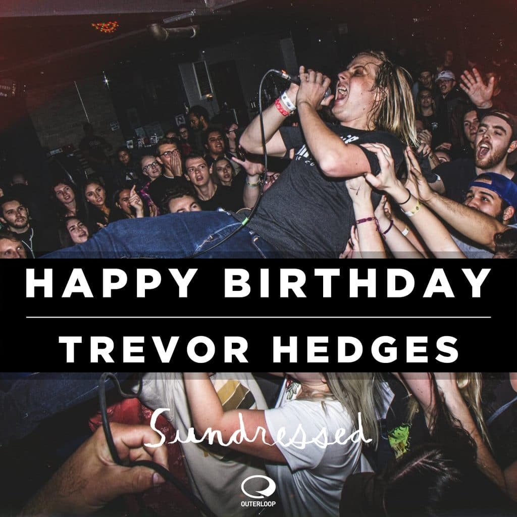Happy Birthday, Trevor Hedges! - Sundressed - Outerloop Records