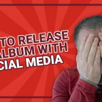 How To Release Your Music On Social Media