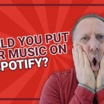 Putting Your Music On Spotify - Should You Do It?